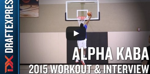 Draft 2015 : le work out d'Alpha Kaba