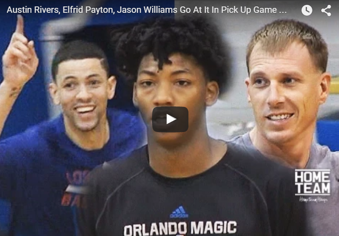"Elfrid Payton, Austin Rivers et ""White Chocolate"" se la donnent dans un pick up game"