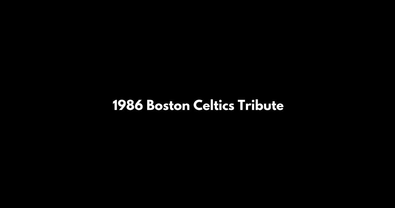 Hommage : Les Boston Celtics 1986, l'apologie du beau jeu