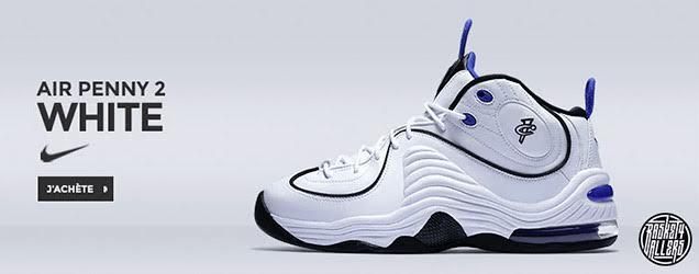 La Nike Air Penny 2 déjà disponible !