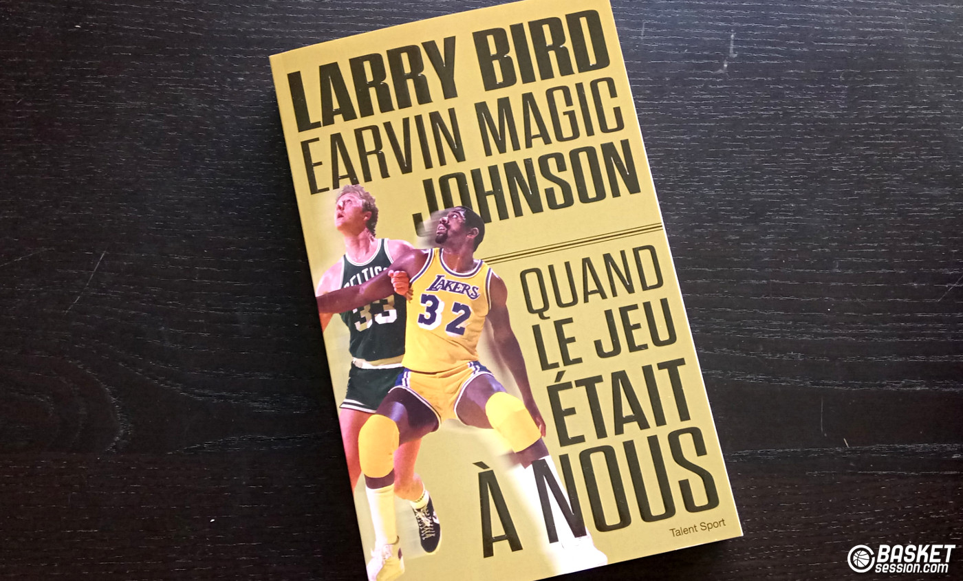 chronique quand le jeu tait nous de magic johnson et larry bird. Black Bedroom Furniture Sets. Home Design Ideas