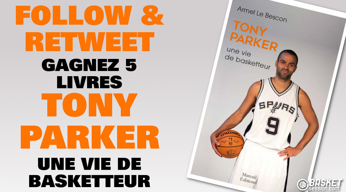 Concours : Gagnez 5 livres « Tony Parker, une vie de basketteur »