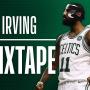 Kyrie Irving Mixtape - Boston Celtics