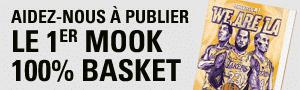 AIDEZ-NOUS À PUBLIER LE 1ER MOOK 100% BASKET