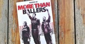 REVERSE #6 More Than Ballers : Quand le basket fait bouger les lignes